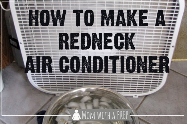 Summer's here and your air conditioning went out. How do you stay cool until it can be repaired? #redneck #staycool #prepare4life #momwithaprep