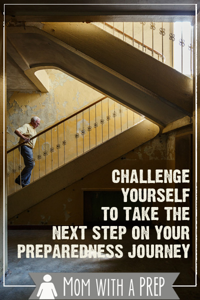 Mom with a PREP   Do you need to challenge yourself to take the next step on your preparedness journey? Check out this article for the challenges and monthly checklists to get you going!