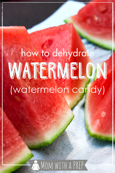Mom with a PREP   Overloaded with the yummy goodness of watermelon this summer? Learn to make watermelon candy! (dehydrated watermelon)