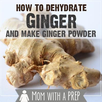 How to Dehydrate Ginger Root and Make Ginger Powder