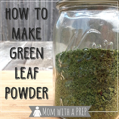 How to Make Green Powder – Don't Waste Another Leaf!