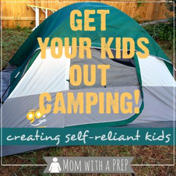 Mom with a PREP | Don't have the money or time to take the kids camping? Throw them out in the back yard and help create more self-reliant kids!