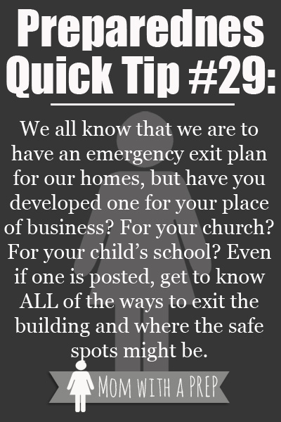 Preparedness Quick Tip #29 - Develop your own emergency escape plan from your place of work, or your place of business. Even if they have something posted nearby, you may not always be in  your office or typical space when you need to exit quickly.