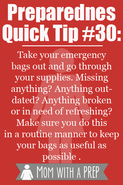 Preparedness Quick Tip #30 - Routinely update your emergency bags of anything used, expired, broken or worn out.