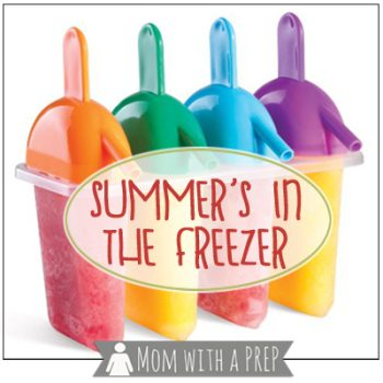 Mom with a PREP | Summer is in the freezer! Use freezer treats to extend your summer bounty!