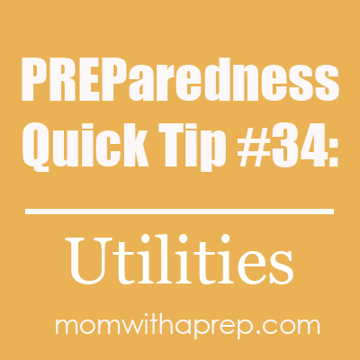 Mom with a PREP | PREParedness Quick Tip #34: In the event of a localized emergency, you may be requested (or need to) turn off your utilities. Make sure you know how and that you have the tools readily available to do so.