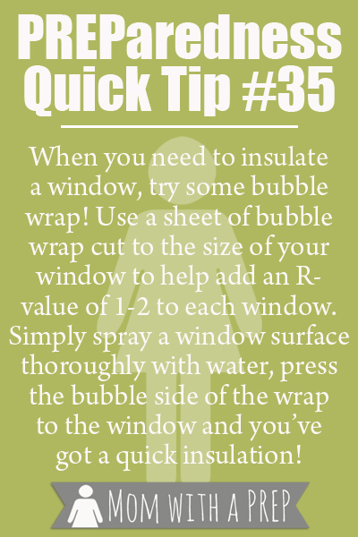 Preparedness Quick Tip #35 - Bubble Wrap your windows for added insulation in the winter.