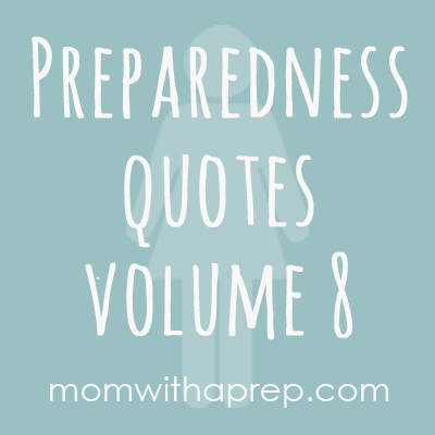 Preparedness Quotes vol. 8 by Mom with a PREP