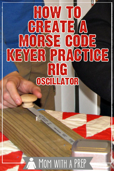 Create a Morse Code Keyer Practice Rig - Mom with a PREP