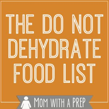Have you ever wondered what foods you can and cannot dehydrate? Here's a practical list from Mom with a PREP.