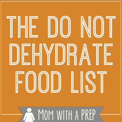 What Foods Can You Not Dehydrate?