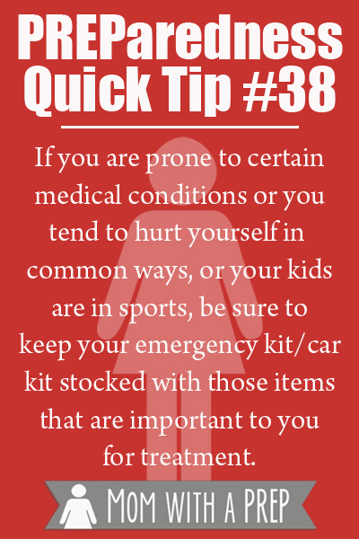 Are you prone to injury or back pain or sports injuries? It would be smart to have a personal first aid kit or other things in your car or emergency kit for those injuries that may not be major, but life-changing at the moment. Preparedness Quick Tips @ Mom with a PREP