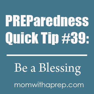 Think on this: Do you have extra products in your stash that you can bless them with to help them rebuild? It's another way of looking at how you can use your preps to bless others.