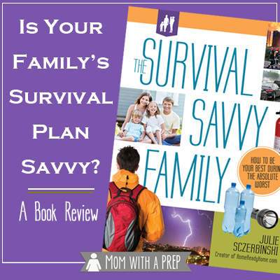 The Survival Savvy Family by Julie Sczerbinski : A Book Review