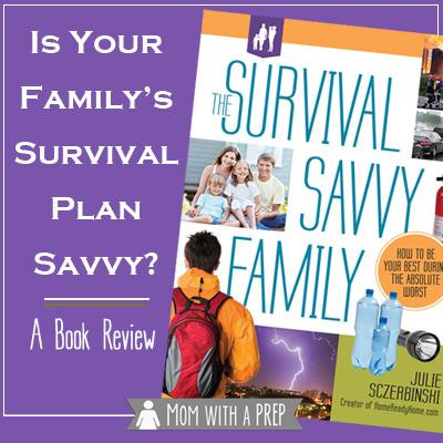 The Survival Savvy Family by Julie Sczerbinski : A Book Review