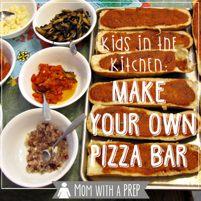 Get Your Kids in the Kitchen: Creating Self Reliant Kids by teaching them the skills to help them be self-sufficient: PIZZA BAR!