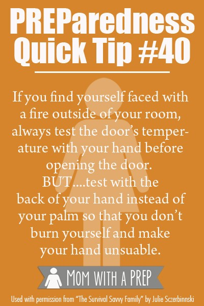 Preparedness Quick Tip #40: Don't use the palm of your hand to check the door in case of a fire.