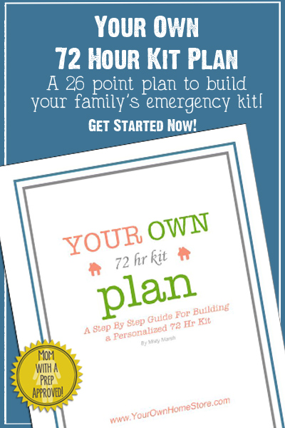 Your Own 72 Hour Kit Plan - a step by step, 26 point plan to build your family's emergency, 72 hour kit. It's MomwithaPREP approved!
