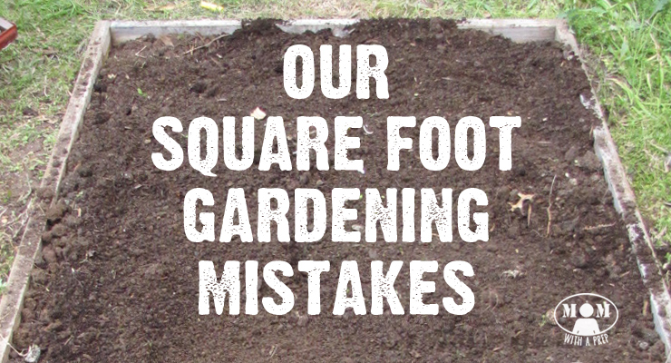 Square foot gardening mistakes learn from ours first mom with a prep - Gardening mistakes maintaining garden winter ...