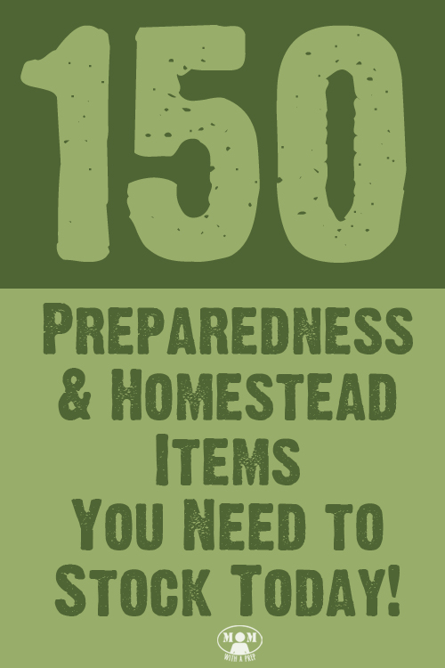 Want to begin preparing your family for emergencies but don't know where to start? Check out this list of 150+ Preparedness & Homesteading Items you need to stock today @ Momwithaprep.com