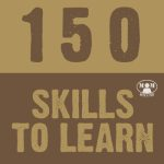After reading this listof150 Homesteading & Survival skills to learn, you should never say you're bored again! How many of these do you already know how to do?