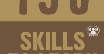 150 Homesteading, Preparedness & Survival Skills to Learn