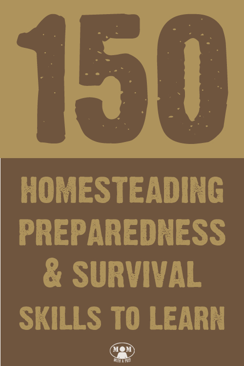 After reading this list of 150 Homesteading & Survival skills to learn,  you should never say you're bored again! How many of these do you already know how to do?