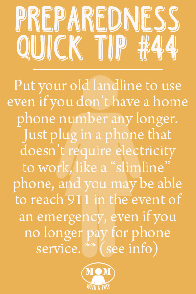 Preparedness Quick Tip #44 - Make use of that old landline you still have, even if you aren't paying for it, by using it to reach 911 in emergencies. Click thru for more information. Get even more Preparedness Quick Tips from Momwithaprep.com/quick-tip