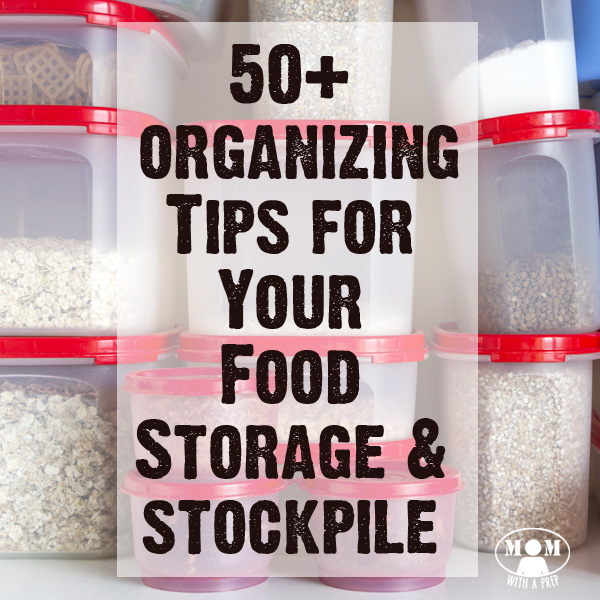 50+ Organizing Tips for Your Food Storage & Emergency Preparedness Items from real life @Momwithaprep