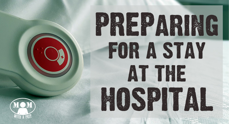 PREParing for a Stay at the Hospital -- even at your most vulnerable, you can Be PREPared before, during and after. Learn some great tips at Momwithaprep.