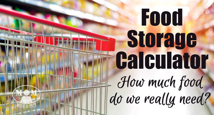 Food storage calculator how much food do you really need mom how much food will we need and how am i supposed to cook all forumfinder Choice Image