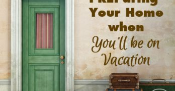 13 Tips to PREPare Your Home When Going on Vacation