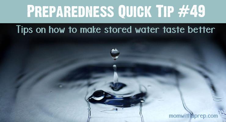 Quick Prep Tip 49 Make Stored Water Taste Better - Mom -8841