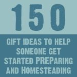150 + Gift Ideas and Stocking Stuffers to help your family and friends on their way to being more PREPared or starting their own homesteading journey.