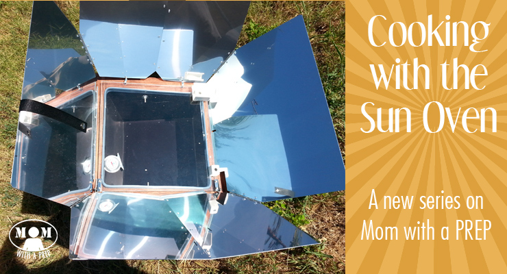The Sun Oven Series - a new reference series by Mom with a PREP on how to use the power of the sun to cook! Great for emergency preparedness, off grid cooking, homesteading, camping, RVing and more!