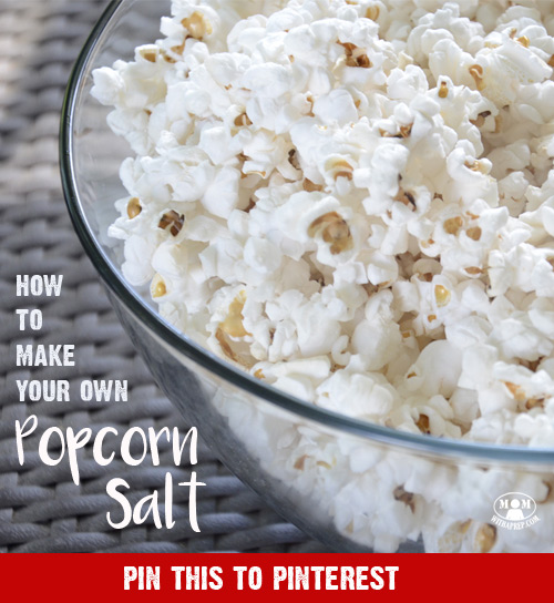 Are you settling down for family movie night and found that you've run out of popcorn salt for your homemade popcorn?! EEGADS! What will you do? Make your own, of course! Here's how to do it ...