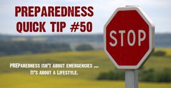 Preparedness Quick Tip #50: It's Not About Emergencies