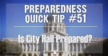 Preparedness Quick Tip #51: Is City Hall Prepared?