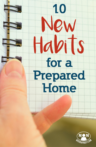 10 New Habits for a Prepared Home   create stockpile   2017 resolutions   create a stockpile