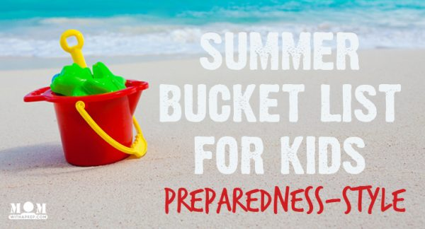 Survive your summer by take your summer bucket list for kids up a notch this year - preparedness style!