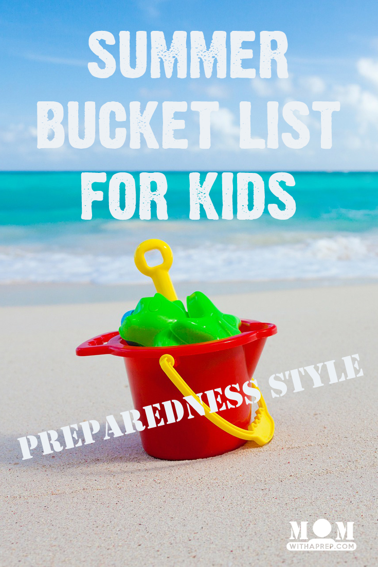 Survive your summer by take your summer bucket list for kids up a notch this year - preparedness style! Learn to use everyday summer activities and develop a preparedness mindset for kids!