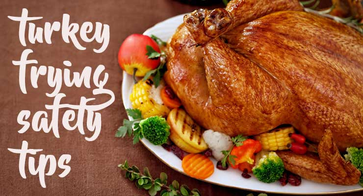 Follow these turkey frying safety tips to keep your Thanksgiving Day feast one that emergency personnel never have to visit!